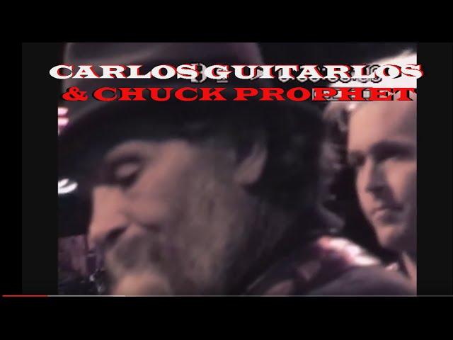 Carlos Guitarlos - Chuck Prophet